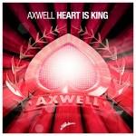 Axwell – Heart Is King