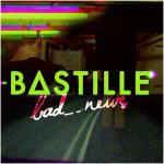 Bastille – Bad News