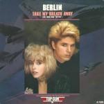 Berlin – Take My Breath Away