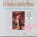 Bill Medley & Jennifer Warnes – Time of My Life (I) I've Had