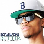 Bow Wow – Better (ft. T-Pain)