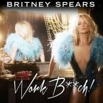 Britney Spears – Work B**ch