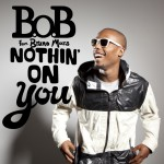 B.o.B ft. Bruno Mars – Nothin' On You