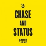 Chase & Status – Blind Faith ( feat. Liam Bailey )