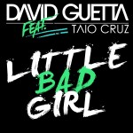 David Guetta ft Taio Cruz – Little Bad Girl
