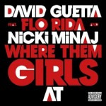 David Guetta ft. Flo Rida&Nicki Minaj – Where Them Girls At