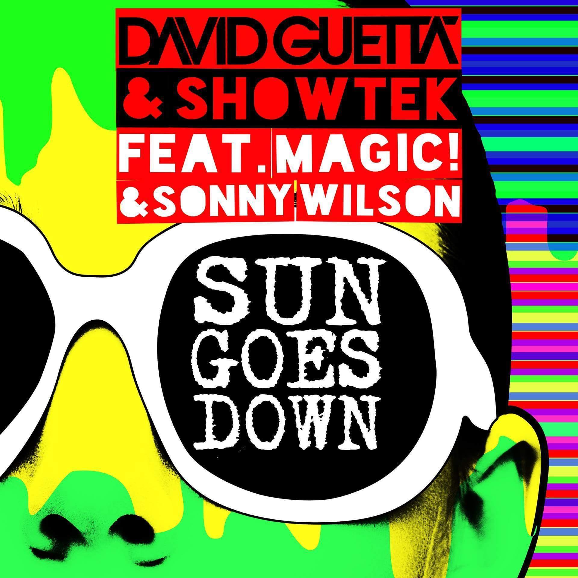 David Guetta & Showtek – Sun Goes Down ft Magic! & Sonny Wilson