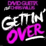 David Guetta – Gettin' Over You ( Chris Willis feat. Fergie )