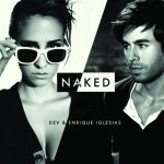 Dev ft. Enrique Iglesias – Naked