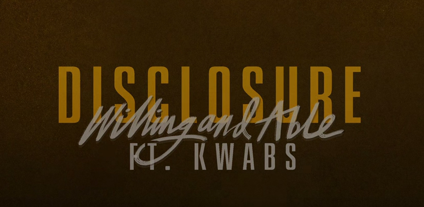 Disclosure – Willing & Able ft. Kwabs