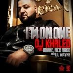 DJ Khaled ft. Drake, Rick Ross & Lil Wayne – I'm On One