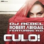 Dj Rebel, Robert Abigail & M.O – Culo!
