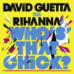 David Guetta – Who's That Chick? ( feat. Rihanna )