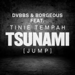 DVBBS & Borgeous – Tsunami (Jump) ft. Tinie Tempah
