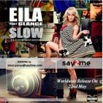 EILA ft Glance – Slow