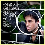 Enrique Iglesias – Finally Found You (ft. Sammy Adams)