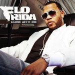 Flo Rida – Come With Me