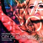 Havana Brown – City Of Darkness
