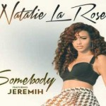 Natalie La Rose – Somebody feat Jeremih