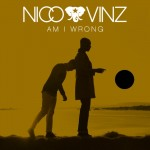 Nico & Vinz – Am I Wrong?