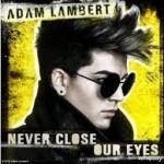 Adam Lambert – Never Close Our Eyes