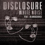 Disclosure – White Noise ft AlunaGeorge