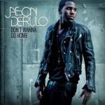 Jason Derulo – Don't Wanna Go Home