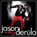 Jason Derulo – Whatcha Say