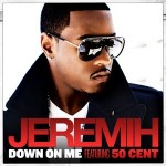 Jeremih ft 50 Cent – Down On Me