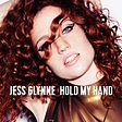 Jess Glynne – Jess Glynne Hold My Hand