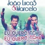 João Lucas & Marcelo – Eu Quero (Tchu Tcha Tcha)