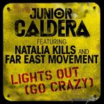 Junior Caldera Feat. Natalia Kills and Far East Movement – Lights Out (Go Crazy)