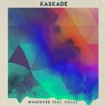 Kaskade – Whatever ft. KOLAJ