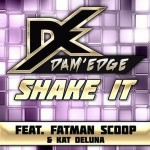 Kat De Luna & Dam' Edge & Fatman Scoop – Shake İt