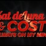 Kat DeLuna & Costi – Always On My Mind