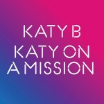 Katy B – Katy On A Mission
