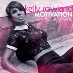 Kelly Rowland ft. Lil Wayne – Motivation