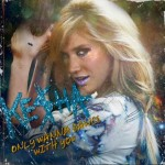 Ke$ha – Only Wanna Dance With You