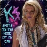 Ke$ha –  Shots On The Hood Of My Car