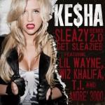 Kesha ft. Lil Wayne & Wiz Khalifa & T.I. & Andre 3000 – Sleazy 2.0