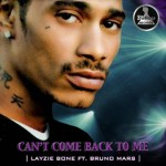 Layzie Bone ft Bruno Mars – Can't Come Back To Me