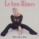 Leann Rimes – How Do I Live