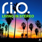 R.I.O – Living In Stereo