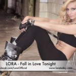 Lora – Fall in Love Tonight