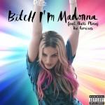 Madonna – Bitch I'm Madonna feat. Nicki Minaj (Flechette Remix)