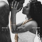 Meek Mill – All Eyes On You Ft. Nicki Minaj & Chris Brown