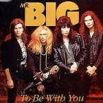Mr Big – To Be With You
