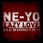 Ne-Yo – Lazy Love