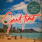 Owl City ft Carly Rae Jepsen – Good Time