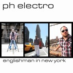 PH Electro – English Man In Newyork